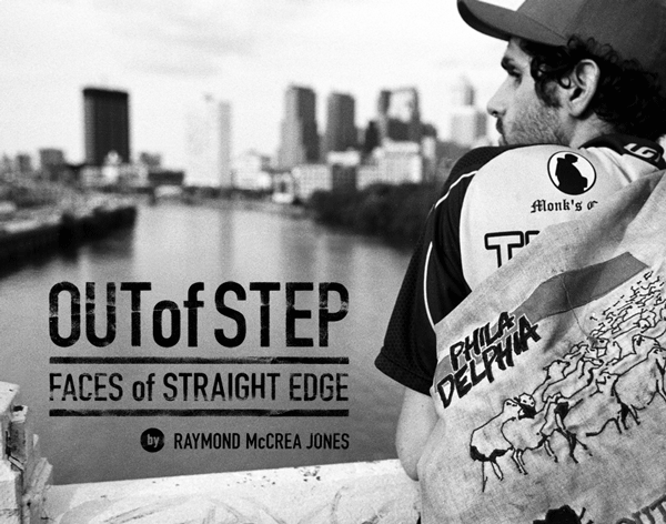 Out of Step: Faces of Straight Edge - Black and White Photography Book By Raymond McCrea Jones