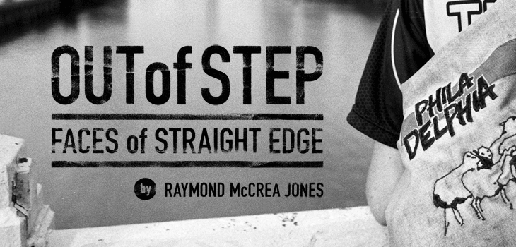 Out of Step: Faces of Straightedge
